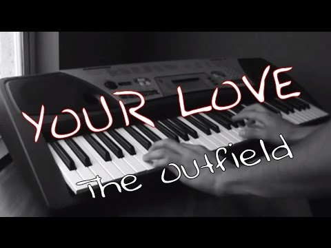 Your Love The Outfield Teclado Keyboard Cover Youtube