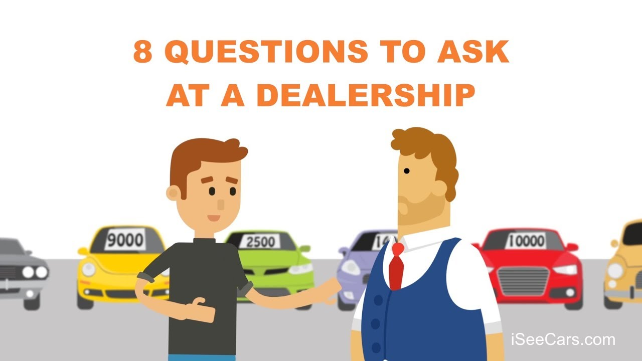 Questions To Ask When Buying A Used Car >> 8 Questions To Ask Before Buying A Used Car From A Dealership