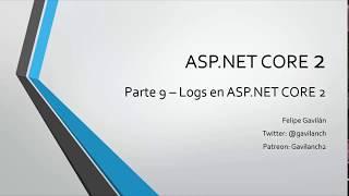 9- Introducción a los Logs - En txt y SQL Server | Programando en ASP.NET CORE 2