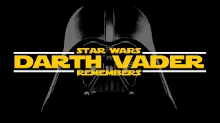 Darth Vader remembers