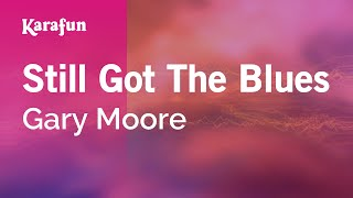 Karaoke Still Got The Blues - Gary Moore *