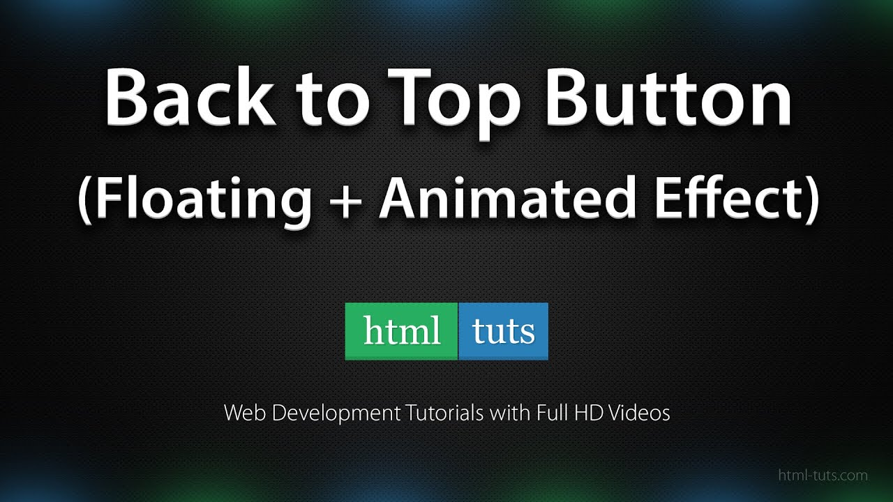 Create Floating Back to Top Button with jQuery | HTML-TUTS com