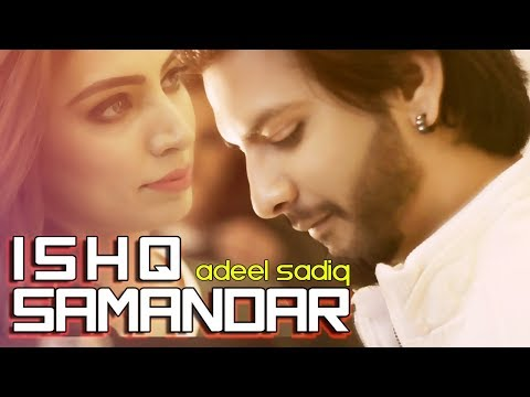 ADEEL SADIQ - ISHQ SAMANDAR   ft. SAQI STRAW