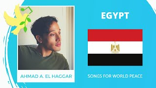 Egypt🇪🇬 - Ahmad A. El Haggar - El Kheir - Songs for World Peace 2020