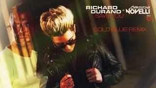 Richard Durand & Christina Novelli - Save You (Cold Blue Remix)