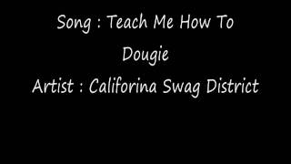 California Swag District - Teach Me How To Dougie-Download this and more on LastMusic.cz.cc