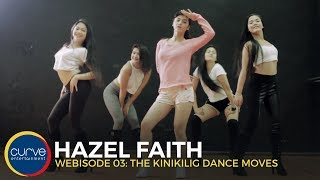 Repeat youtube video Hazel Faith - Kinikilig Webisode 03: the Kinikilig dance moves