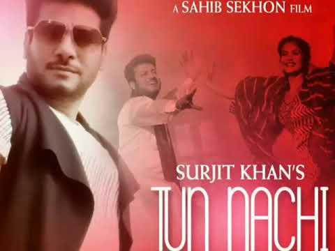 Tun nachi by surjit khan full video song
