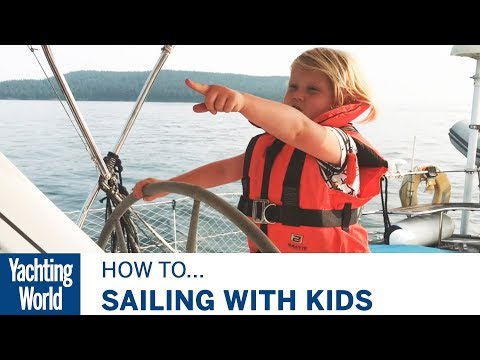 Sailing with Kids | Part 1 | Yachting World