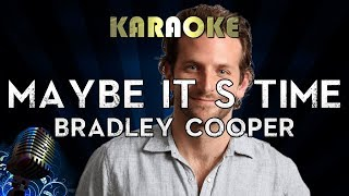 Bradley Cooper - Maybe It's Time (Karaoke Instrumental) A Star Is Born Video