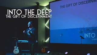 Into The Deep - The Gift of Discernment
