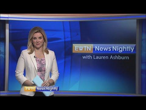 EWTN News Nightly - 2018-05-21 Full Episode with Lauren Ashburn