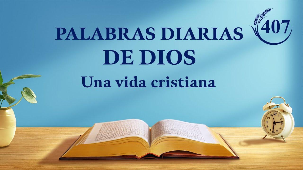 """Palabras diarias de Dios   Fragmento 407   """"Es muy importante establecer una relación normal con Dios"""""""