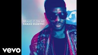 Raman Diamond - Brand It On Me (Audio)
