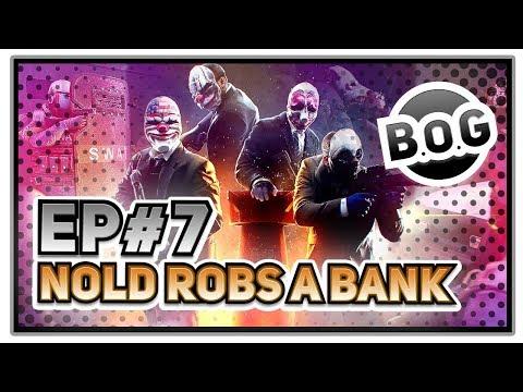 ★Nold robs a bank? Organized Crime Spree? Brotherhood of Gamers #Freedomfamily #BoG