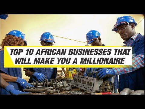Top 10 African Businesses that will Make You a Millionaire