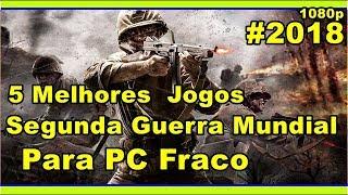Melhores Jogos de Segunda Guerra para PC Fraco - 2018