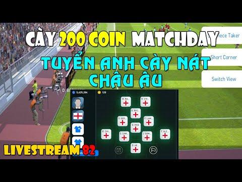 [TRỰC TIẾP] MATCHDAY 200 COIN | TEAM TUYỂN ANH CÀY NÁT CHÂU ÂU | PLAY TO WIN