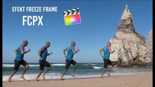 Final Cut Pro: Efekt Zamrożonych Klatek - Freeze Frame - Fragment Kursu Online