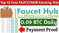 Top 15 Free FAUCETHUB Earning Site - 9000000 Satoshi Per Day Faucethub 1000% Trusted