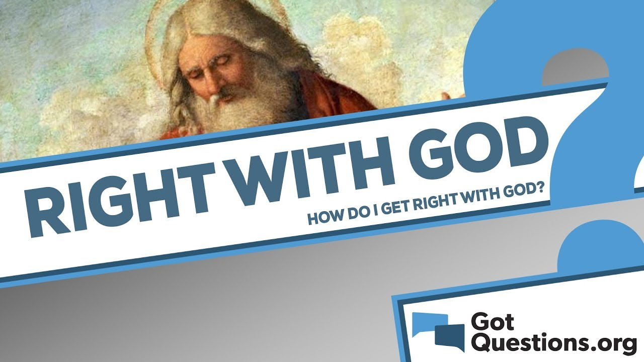 How do I get right with God?