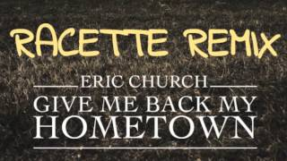 Eric Church - Hometown (Racette Remix) [Free Download]