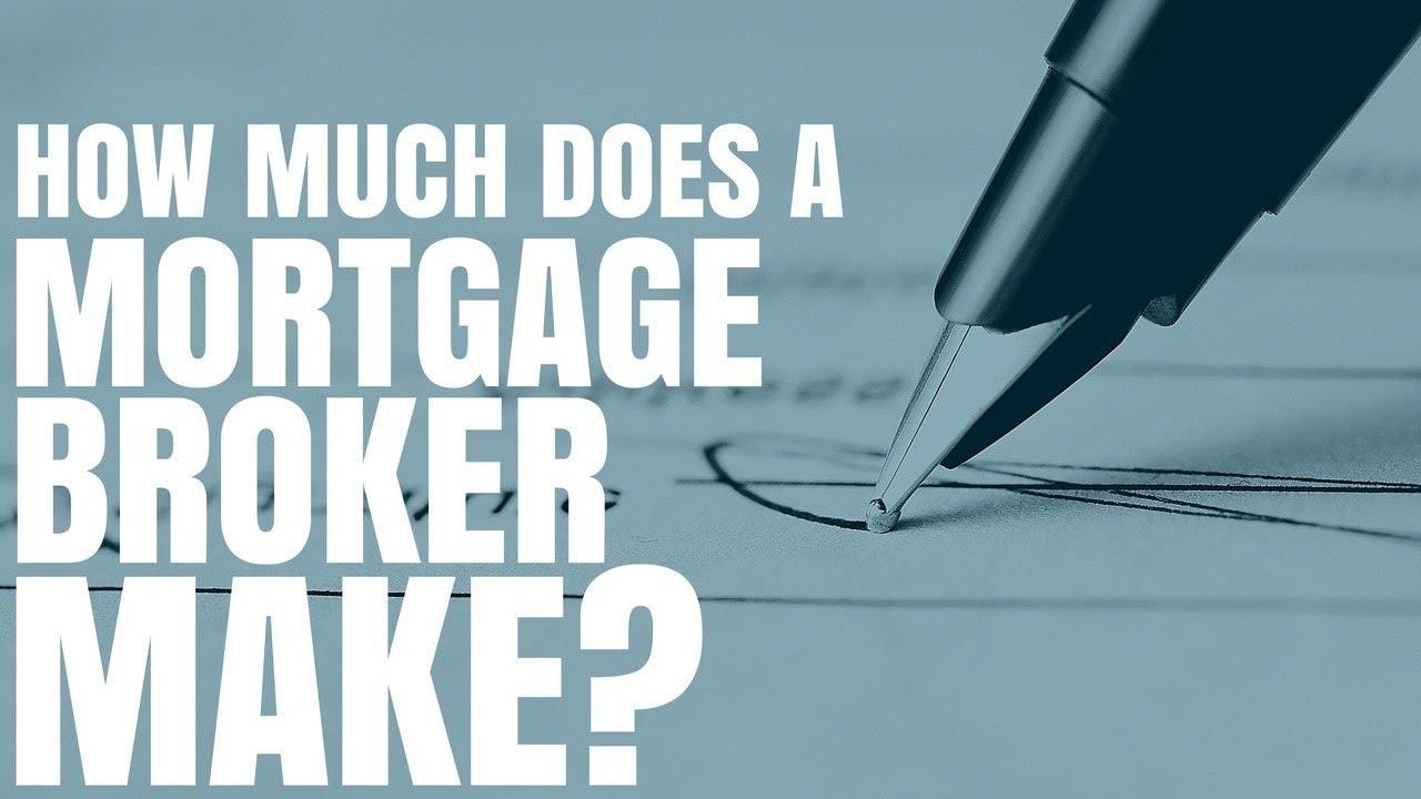 do mortgage brokers make alot of money