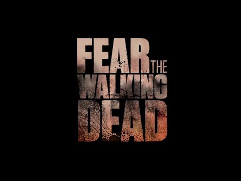 AMC: Fear The Walking Dead - Intro, Opening Credits