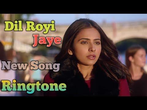 Dil Royi Jaye Arijit Singh Song Arijit Singh Ringtone Hindi Love Ringtones 2019 New Hindi Latest