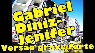 Gabriel Diniz - Jenifer - VERSÃO GRAVE FORTE AUMENTADO