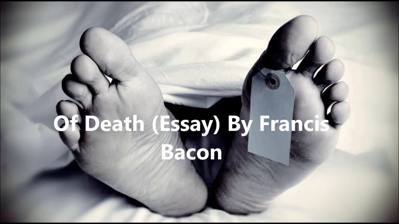 Essays In English Of Death From Essays Of Francis Bacon Japanese Essay Paper also Essay Samples For High School Students Of Death From Essays Of Francis Bacon  Youtube The Yellow Wallpaper Critical Essay