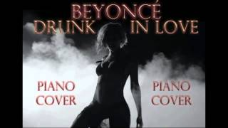 Beyoncé - Drunk in Love (Feat. Jay Z) (Piano Cover) + Download Link