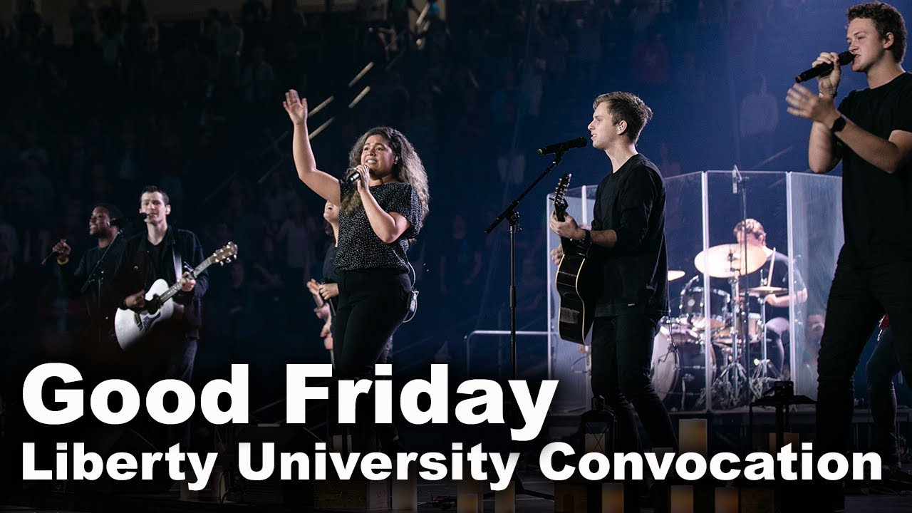 Good Friday - Liberty University Convocation