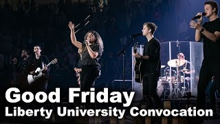 Download Good Friday - Liberty University Convocation Mp3 and Videos