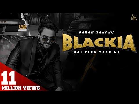 blackia-hai-tera-yaar-ni- -(full-hd)- -param-sidhu- -new-punjabi-songs-2020- -jass-records