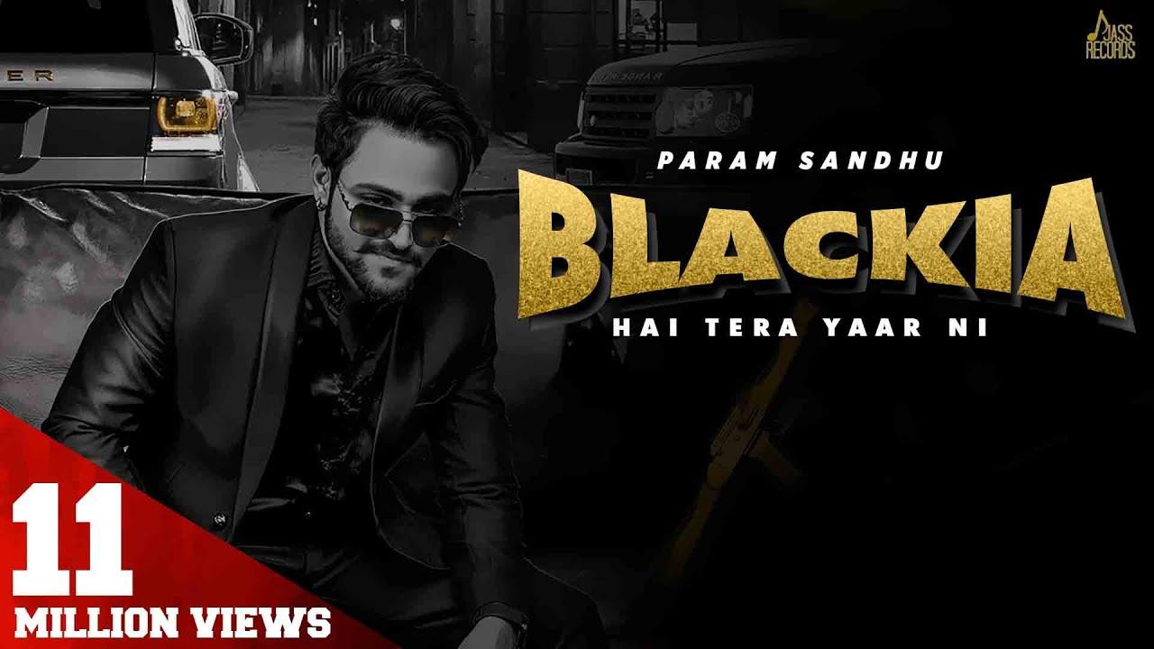 Download Blackia Hai Tera Yaar Ni | (Full HD) | Param Sidhu | New Punjabi Songs 2020 | Jass Records