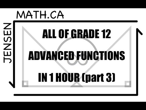 All of Grade 12 Math - Advanced Functions - IN 1 HOUR!!! (part 3)
