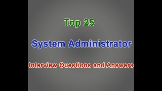 Top 25 System Administrator Interview question and Answer