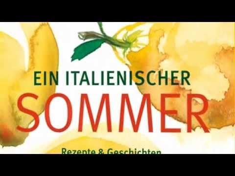 Ein Italienischer Sommer Sehnsucht Nach Suden Gu Kochbuch Youtube