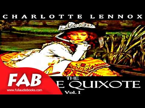 The Female Quixote Vol  1 Full Audiobook by Charlotte LENNOX  by Romance