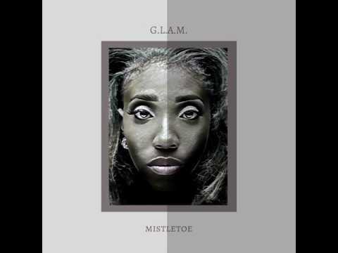 G.L.A.M. - MISTLETOE (prod. Colbie)