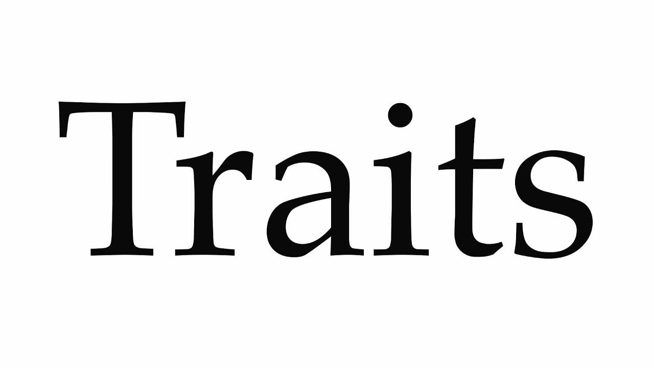 How to Pronounce Traits