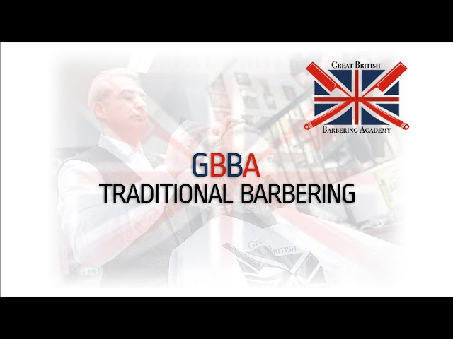 Great British Barbering Academy - Traditional Barbering