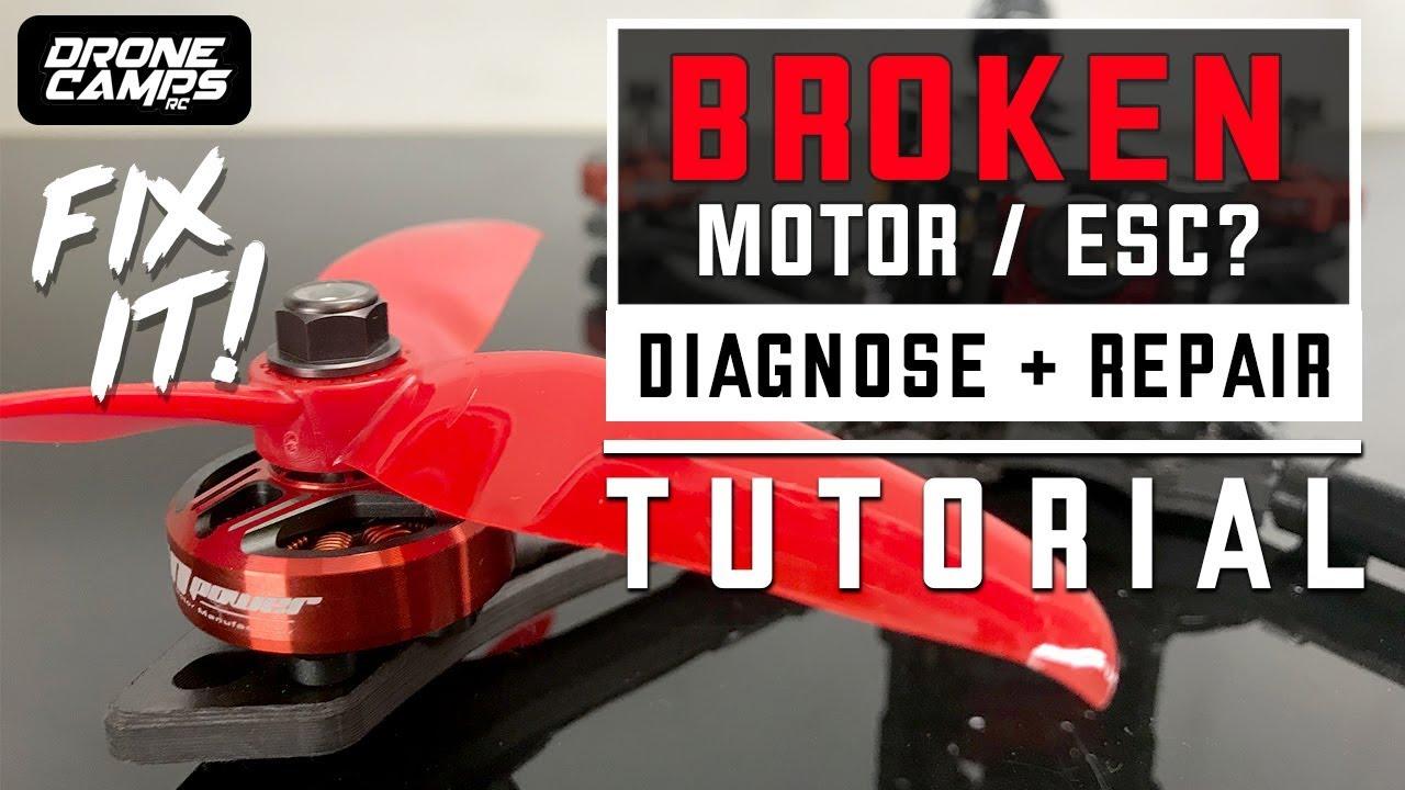 FPV QUAD - BROKEN Motor not spinning or Esc?   DIAGNOSE & REPAIR TUTORIAL