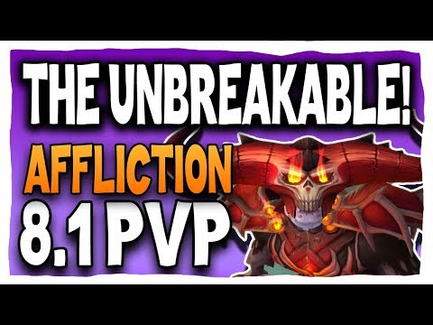 THE UNBREAKABLE! 8.1 | Affliction Warlock BFA PVP | Battle for Azeroth 8.1