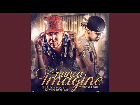 Nunca Imagine (Remix)