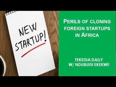 The Perils of Cloning Foreign Startups in Africa