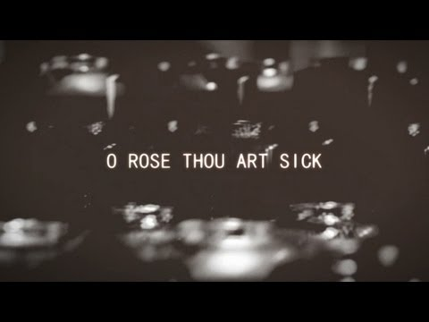 The Sick Rose (a poem by William Blake)