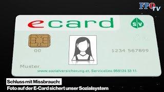 FpÖ-forderung: Foto Auf Der E-card Sichert Unser Sozialsystem Gegen Missbrauch!
