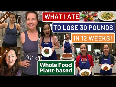 what-i-ate-to-lose-30-pounds-in-12-weeks:-inspiring-whole-food-plant-based-meals-to-lose-weight-fast